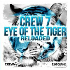 CREW 7 - EYE OF THE TIGER (RELOADED)